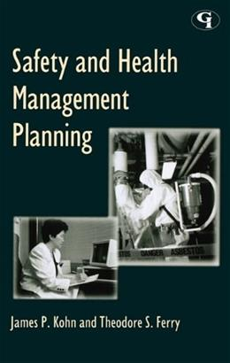 Safety and Health Management Planning, by Kohn, 2nd Edition 9780865876347