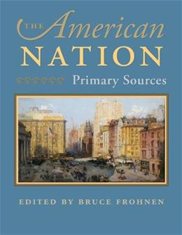 American Nation: Primary Sources, by Frohen 9780865977303