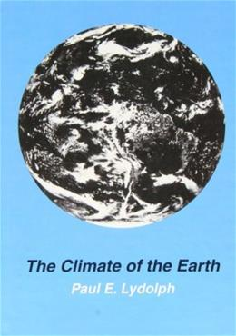 Climate of the Earth, by Lydolph 9780865981195