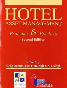 Hotel Asset Management: Principles and Practices, by Denton, 2nd Edition 9780866123372