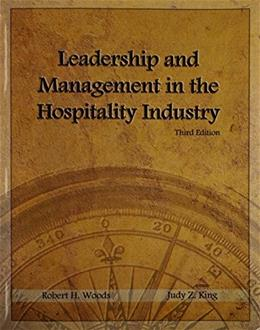 Leadership and Management in the Hospitality Industry, by Woods, 3rd Edition 9780866123471