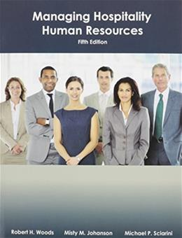 Managing Hospitality Human Resources, by Woods, 5th Edition 9780866123969