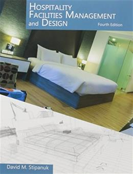 Hospitality Facilities Management and Design with Answer Sheet, by Stipanuk, 4th Edition 9780866124768