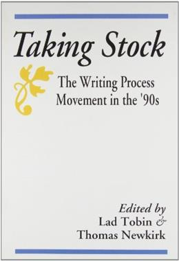 Taking Stock: The Writing Process Movement in the 90s 9780867093469