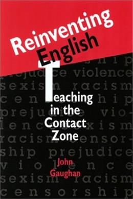 Reinventing English: Teaching in the Contact Zone, by Gaughan 9780867095012
