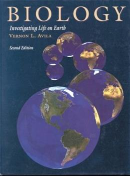 Biology Investigating Life on Earth, by Avila, 2nd Edition 9780867209426