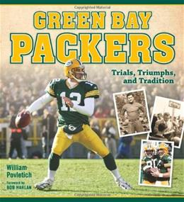 Green Bay Packers: Trials, Triumphs, and Tradition 9780870204975