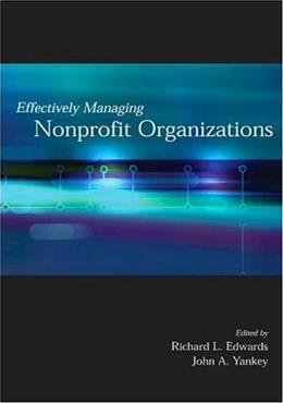 Effectively Managing Nonprofit Organizations, by Edwards, 2nd Edition 9780871013699