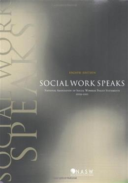 Social Work Speaks: ASW Policy Statements, by NASW Pres, 8th Edition 9780871013842