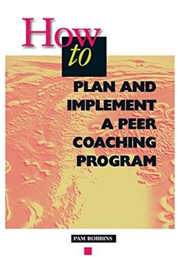 How to Plan and Implement a Peer Coaching Program 9780871201843