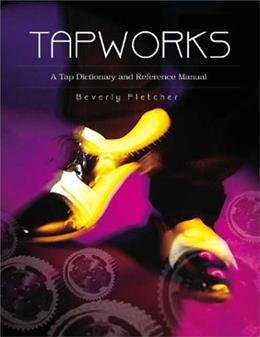 Tapworks: A Tap Dictionary and Reference Manual, by Fleetcher, 2nd Edition 9780871272478