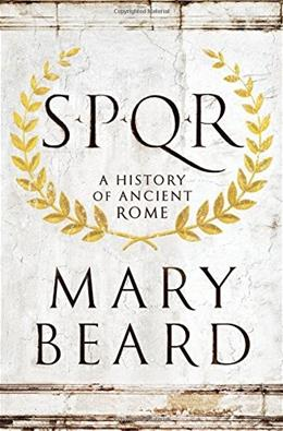 S.P.Q.R.: A History of Ancient Rome, by Beard 9780871404237