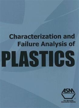 Characterization and Failure Analysis of Plastics, by American Society of Metals 9780871707895