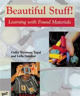 Beautiful Stuff!: Learning with Found Materials, by Topal 9780871923882