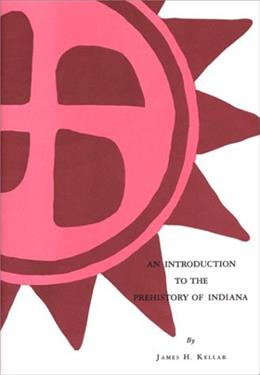 Introduction to the Prehistory of Indiana 9780871950444
