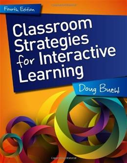Classroom Strategies for Interactive Learning, by Buehl, 4th Edition 9780872070028