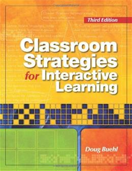 Classroom Strategies for Interactive Learning, by Buehl, 3rd Edition 9780872076860