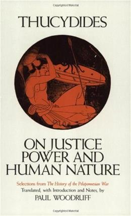 On Justice, Power, and Human Nature: The Essence of Thucydides