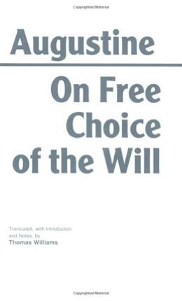 On Free Choice of the Will, by Augustine 9780872201880