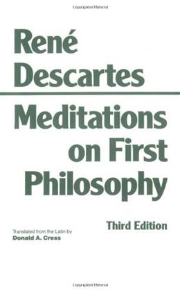 Meditations on 1st Philosophy, by Descartes, 3rd Edition 9780872201927