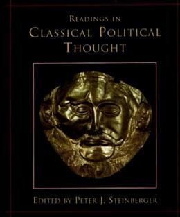 Readings in Classical Political Thought, by Steinberger 9780872205123