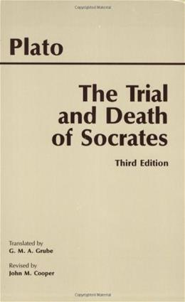 Trial and Death of Socrates, by Plato, 3rd Edition 9780872205543