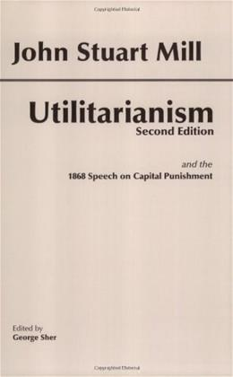 Utilitarianism, by Mill, 2nd Edition 9780872206052