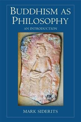 Buddhism as Philosophy, by Siderits 9780872208735