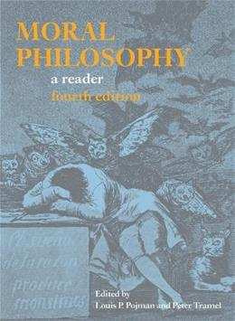 Moral Philosophy, by Pojman, 4th Edition 9780872209626