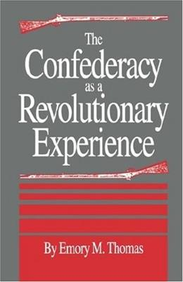 Confederacy As a Revolutionary Experience, by Thomas 9780872497801