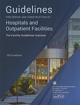 Guidelines for Design and Construction of Hospitals and Outpatient Facilities 2014 9780872589353