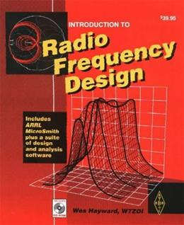 Introduction to Radio Frequency Design, by Hayward PKG 9780872594920