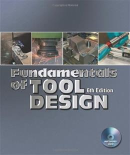 Fundamentals of Tool Design, by Nee, 6th Edition 6 w/DVD 9780872638679
