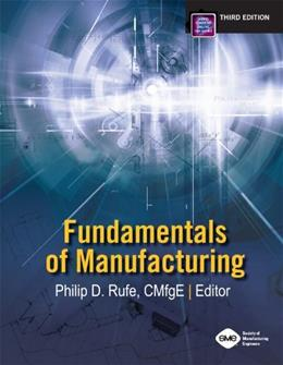 Fundamentals of Manufacturing, by Rufe, 3rd Edition 9780872638709