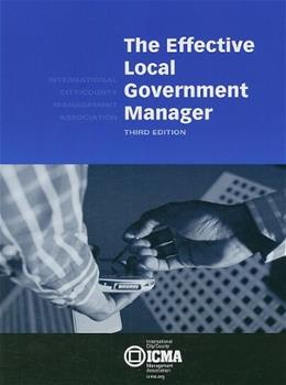 Effective Local Government Manager, by Newell, 3rd Edition 9780873261432