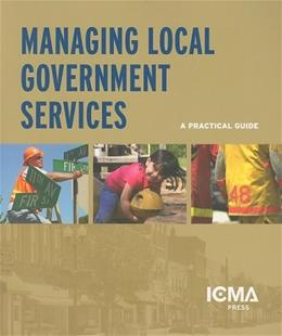 Managing Local Government Services: A Practical Guide, by Stenberg, 3rd Edition 9780873267090