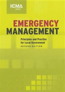 Emergency Management: Principles And Practice for Local Goverment 2 9780873267199