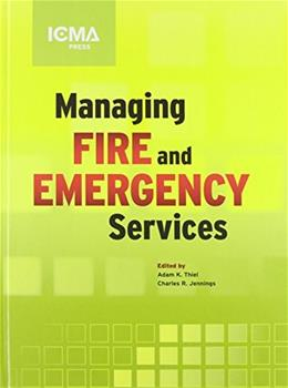 Managing Fire and Emergency Services, by Thiel, 4th Edition 9780873267632