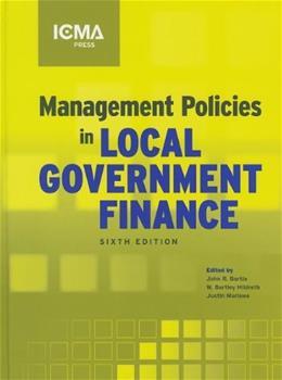 Management Policies in Local Government Finance (MUNICIPAL MANAGEMENT SERIES) 6 9780873267656