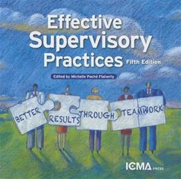Effective Supervisory Practices: Better Results Through Teamwork, by Flaherty, 5th Edition 9780873267748