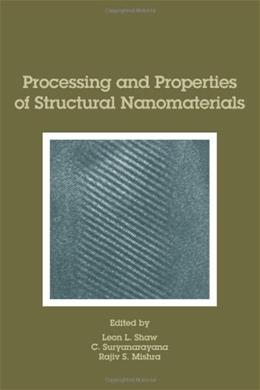 Processing and Properties of Structural Nanomaterials, by Shaw 9780873395588