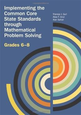Implementing the Common Core State Standards Through Mathematical Problem Solving, Grades 6-8 1st 9780873537094