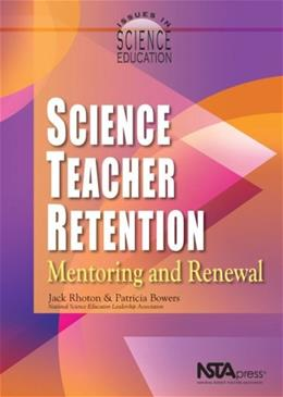 Science Teacher Retention: Mentoring and Renewal (Issues in Science Education) (PB127X4) illustrate 9780873552189