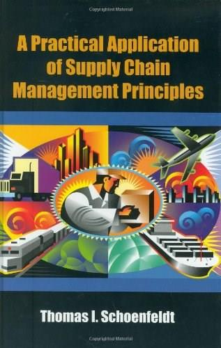Practical Application of Supply Chain Management Principles, by Schoenfeldt 9780873897365