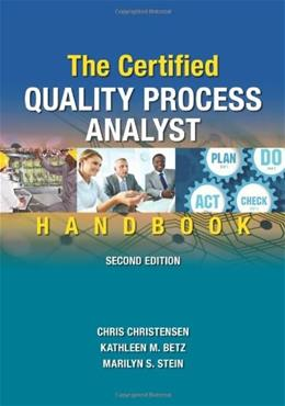The Certified Quality Process Analyst Handbook, Second Edition 2 9780873898652