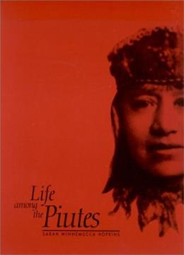 Life Among the Piutes: Their Wrongs and Claims, by Hopkins 9780874172522
