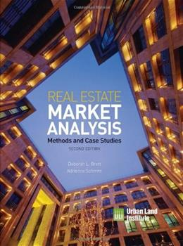 Real Estate Market Analysis: Methods and Case Studies, by Schmitz, 2nd Edition 9780874201369