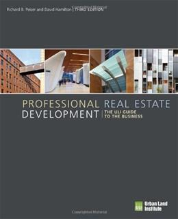 Professional Real Estate Development: The ULI Guide to the Business, by Peiser, 3rd Edition 9780874201635