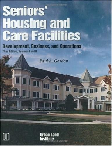 Seniors Housing and Care Facilities: Development, Business, and Operations BK w/CD 9780874208207