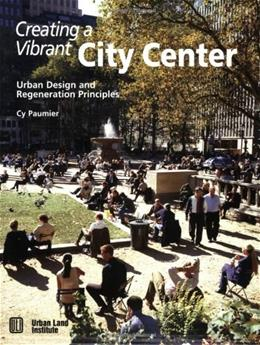 Creating a Vibrant City Center, by Paumier 9780874209020